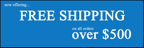 Free Shipping over $500 on all orders